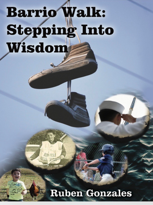 Barrio Walk: Stepping Into Wisdom Soft Cover