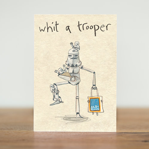 Whit a Trooper - Greeting Card