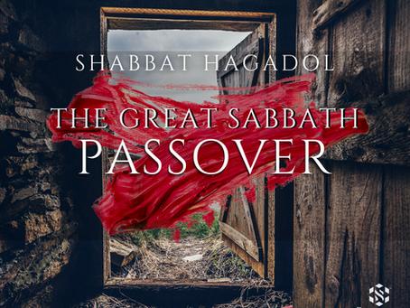 Shabbat HaGadol - The Great Sabbath of Passover