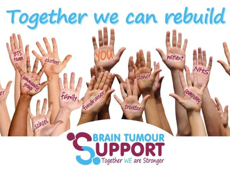 Together we can rebuild - the next chapter for Brain Tumour Support