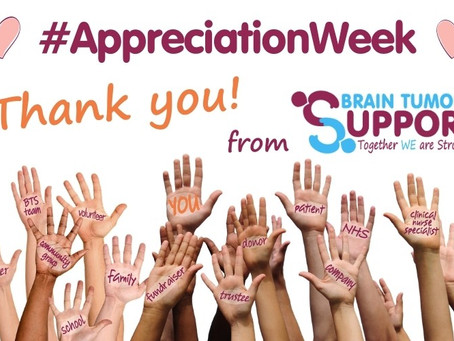 It's Appreciation Week at Brain Tumour Support!