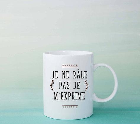 Mug Je ne râle pas Citation drôle humour fun femme idée cadeau pas cher