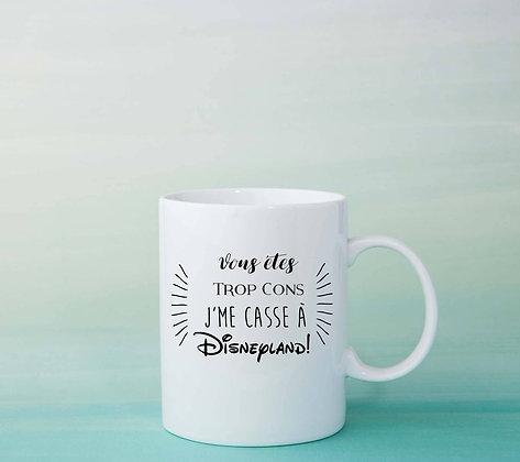 Mug J'me casse à Disney Citation drôle idée cadeau pas cher