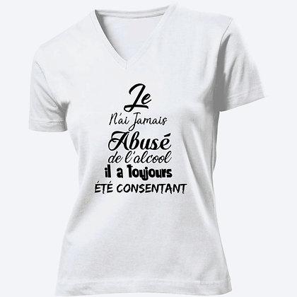 T-shirt Femme Col V Jamais abusé de l'alcool citation