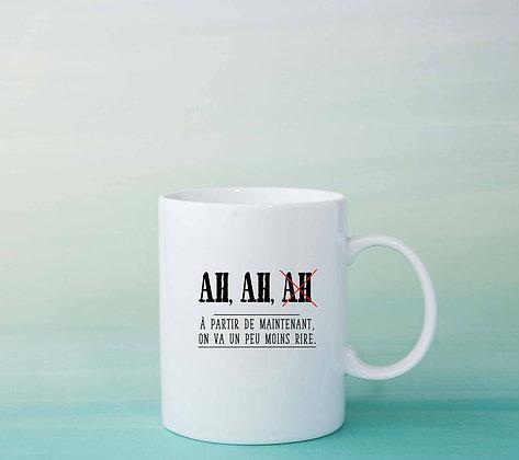 Mug Ah ah ah Citation tasse à café