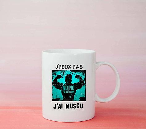 Mug J'peux pas j'ai muscu Citation idée original cadeau
