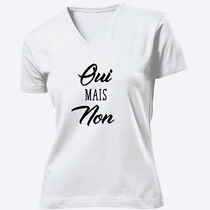 T-shirt Femme Col V Oui mais non citation