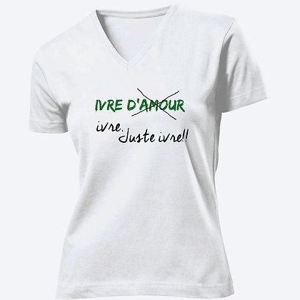 T-shirt Femme Col V Ivre citation d'amour