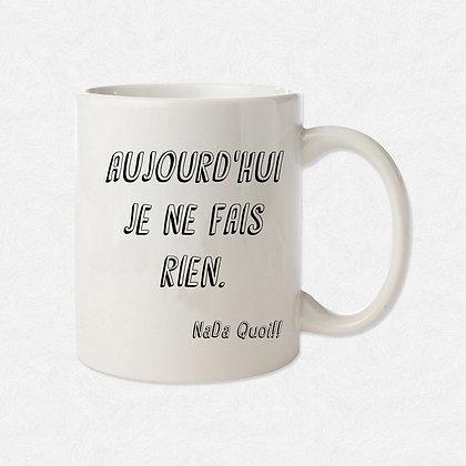 Mug Je ne fais rien citation