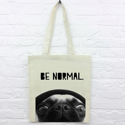 Tote Bag Be Normal Citation Chien Funny