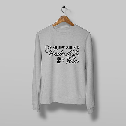 Sweat Pull Over Vendredi nuit de folie Citation By Badass 158
