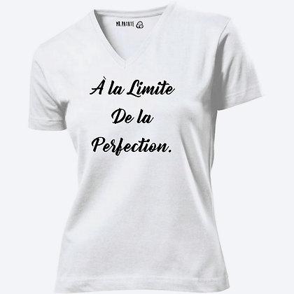 T-shirt Femme Col V A la limite de la perfection citation