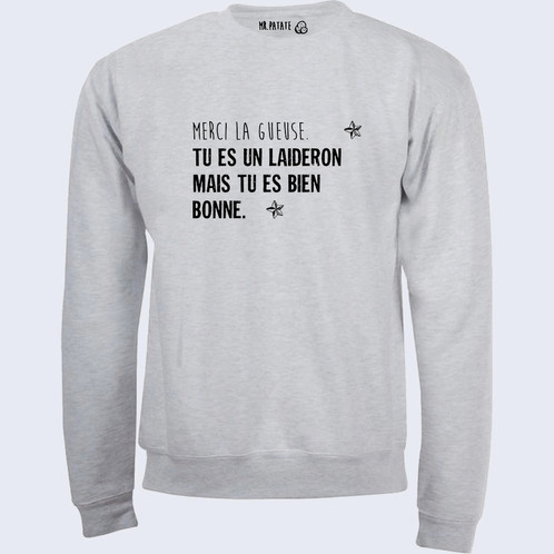 Favori Sweat-Pull Over Merci la gueuse citation 88 | Mr patate - Sweat  PM61