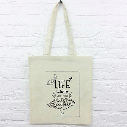 Tote Bag Life is better with laughing