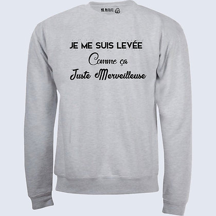 Sweat-Pull Over Juste merveilleuse citation