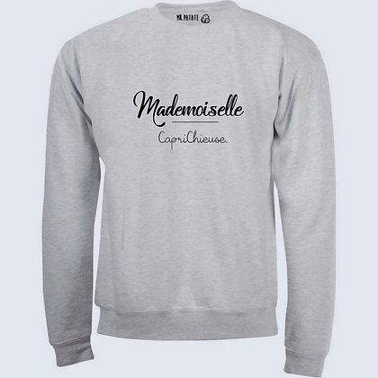 Sweat-Pull Over Mademoiselle caprichieuse citation chieuse capricieuse