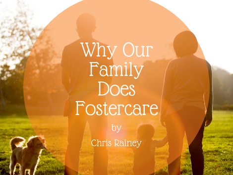 Why Our Family Does Fostercare