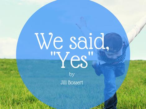 """We said, """"Yes."""""""