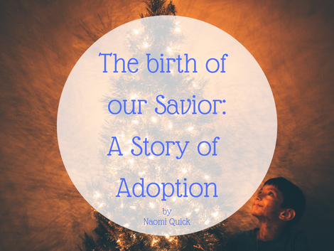 The birth of our Savior: A story of Adoption.