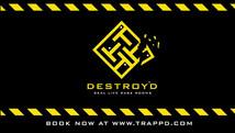 Destroy'd Promo
