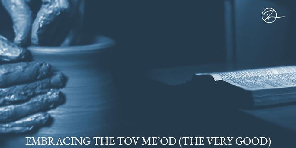 Exploring the Tov Me'od (Very Good) Bible Study (1)