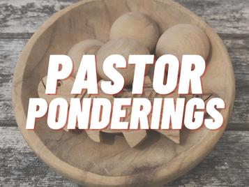 Pastor's Pondering