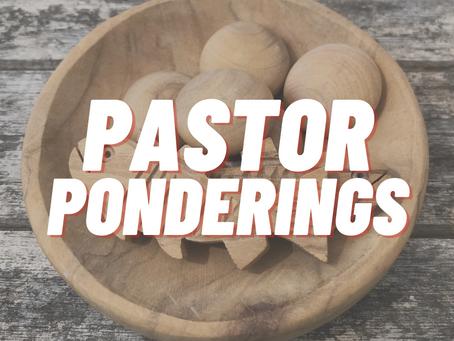 Pastor Ponderings