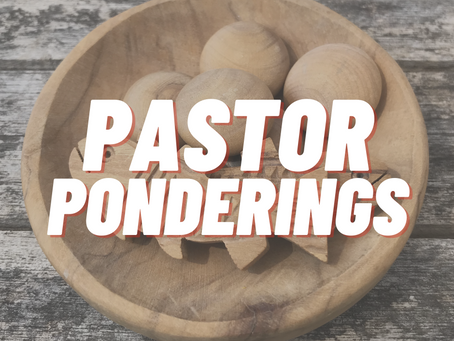 March Pastor Ponderings