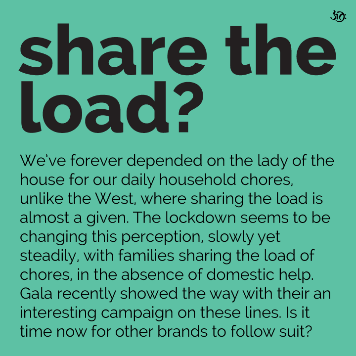 Gender Equality India. We've forever depended on the lady of the house for our daily household chores, unlike the West, where sharing the load is almost a given. The lockdown seems to be changing this perception, slowly yet steadily, with families sharing the load of chores, in the absence of domestic help. Ariel India showed the way with their #ShareTheLoad campaign quite some time ago. Is it time now for other brands to follow suit?