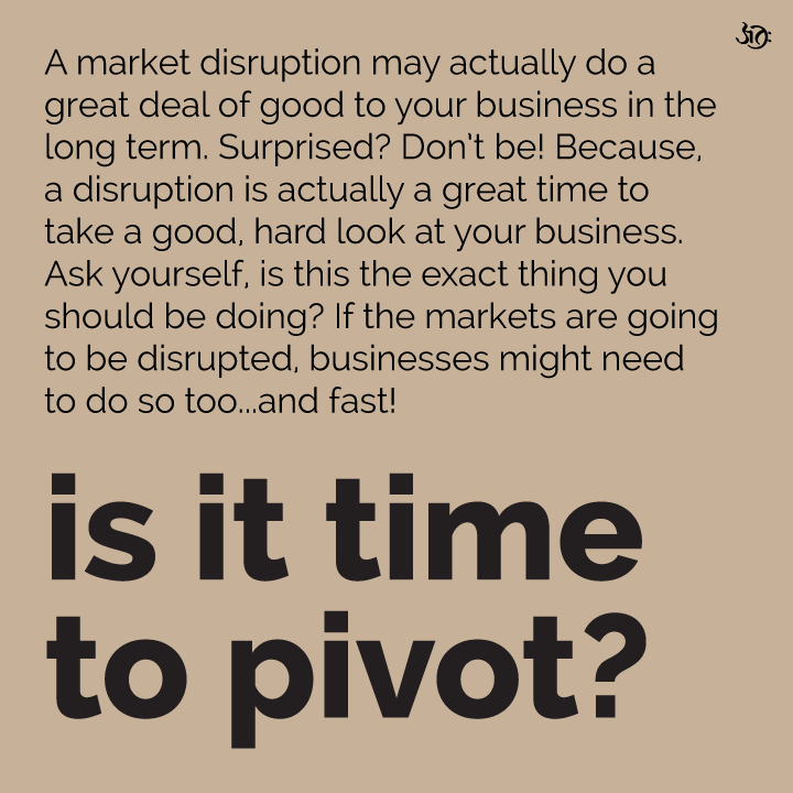 Markets Coronavirus India. A market disruption may actually do a great deal of good to your business in the long term. Surprised? Don't be! Because, a disruption is actually a great time to take a good, hard look at your business. Ask yourself, is this the exact thing you should be doing? If the markets are going to be disrupted, businesses might need to do so too...and fast!