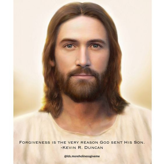 Forgiveness is the very reason God sent His Son. -Kevin R. Duncan general conference church of jesus christ