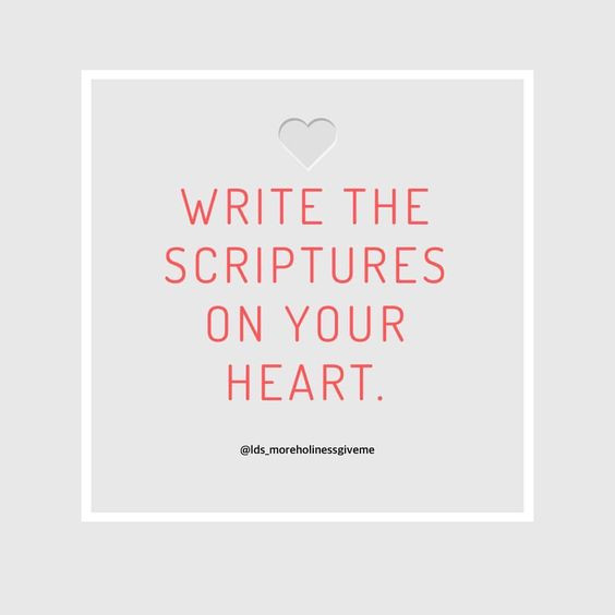 Write the scriptures on your heart