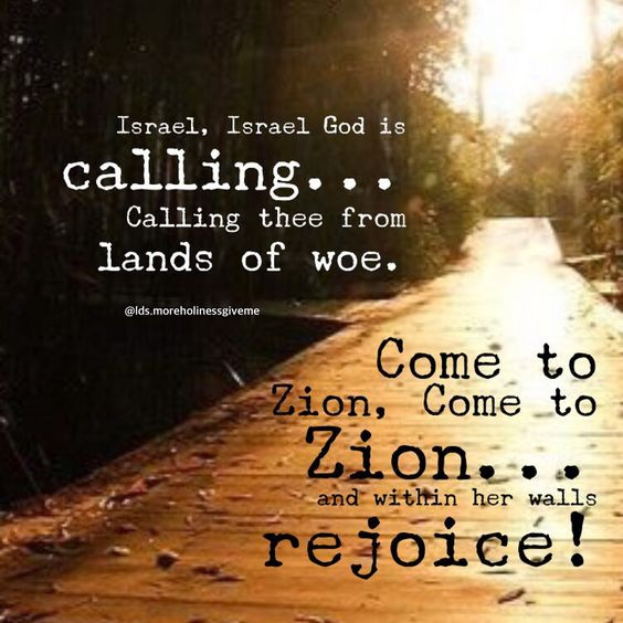 Israel God is calling thee from lands of woe; come to Zion and within her walls rejoice! hymn church of jesus christ christian scattered gathering last days