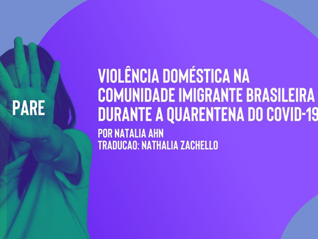 Domestic Violence in the Brazilian Immigrant Community During the COVID-19 Quarantine