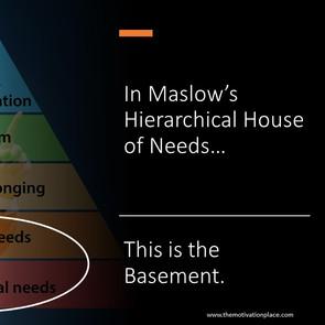 Maslow's Basement