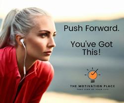 Push Forward. You've Got This!