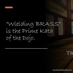 """The First Kata """"Wielding Brass"""""""