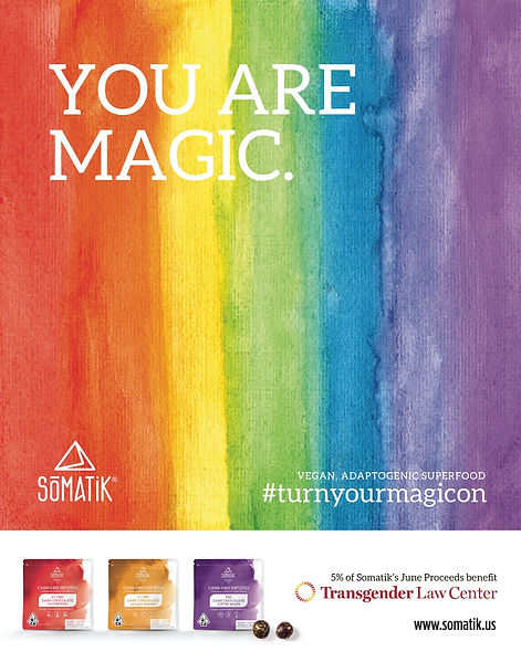 You Are Magic Promotioal advertisment showcasing Somatik's partnershipwith Transgender Law Center