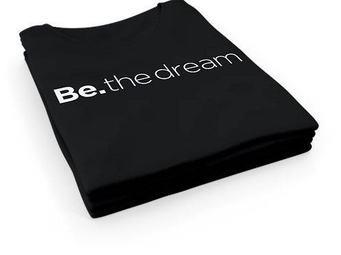 Be. the dream shirt (unisex)