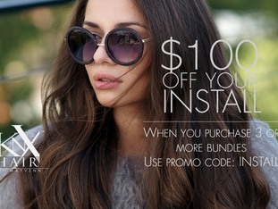 $100 OFF INSTALL HAIR DEAL