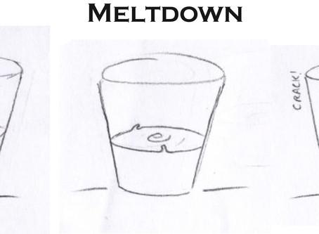 The Meltdown Cometh