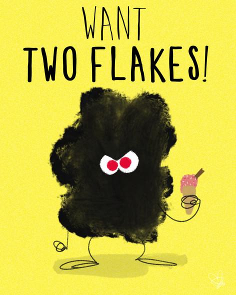 Two flakes please!