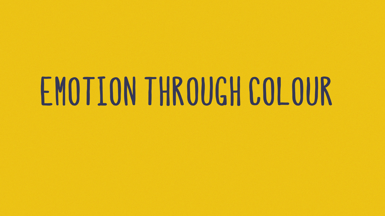 They have the ability to express AND evoke emotion through colour.