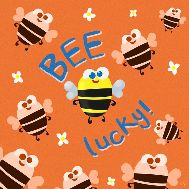 BEE LUCKY!