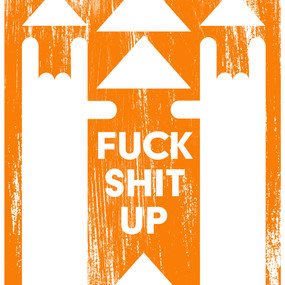 Fuck Shit Up poster design