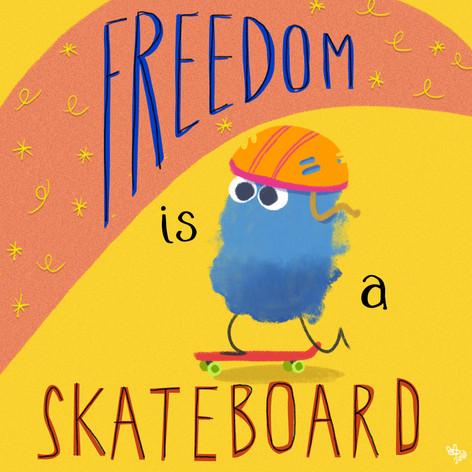 Freedom is a skateboard