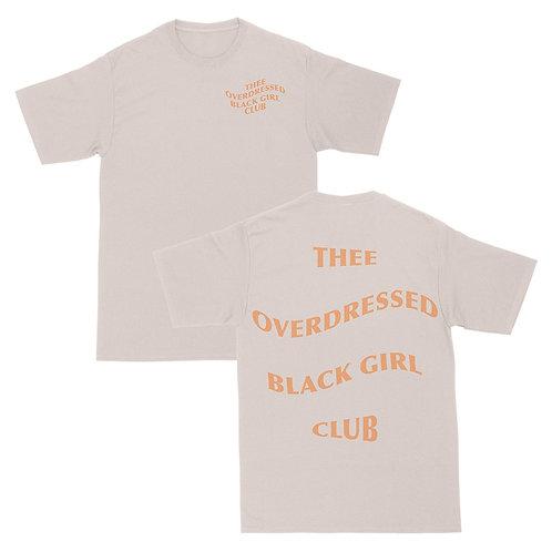 Thee Overdressed Black Girl Club Tee - Original