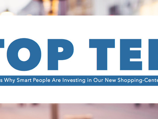 The Top 10 Reasons Why Smart People Are Investing in Our New Shopping Center Fund