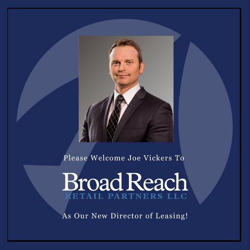 Broad Reach Welcomes Joe Vickers as Director of Leasing