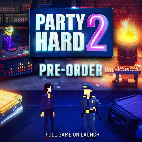 Party Hard 2 Pre-Order (PC-Only)